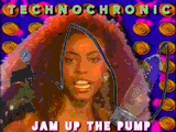 Technochronic - Jam Up the Pump by Taffi Louis