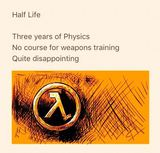 #gaminghaiku #34: Half-Life by Bhaal_Spawn